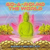 Play & Download Go-A-Round The World - Buddha's Greatest Hits by Various Artists | Napster