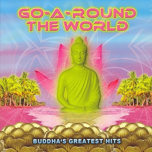 Go-A-Round The World - Buddha's Greatest Hits by Various Artists