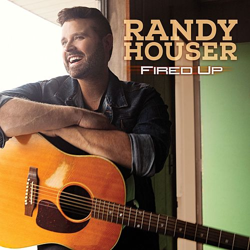 Play & Download Fired Up by Randy Houser | Napster