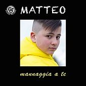 Play & Download Mannaggia a te by Matteo | Napster