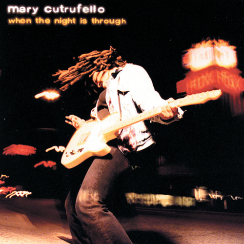 Play & Download When the Night Is Through by Mary Cutrufello | Napster