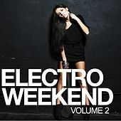 Electro Weekend, Vol. 2 by Various Artists