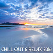 Chill Out & Relax Music 2016 by Various Artists