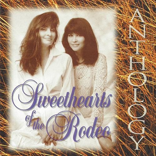 Play & Download Anthology by Sweethearts of the Rodeo | Napster