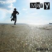 Play & Download Être là... by Mary | Napster