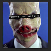 Play & Download You've Got Gravity by Brightlight City | Napster