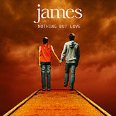 Play & Download Nothing But Love by James | Napster