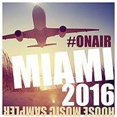 On Air Miami 2016 (House Music Sampler) by Various Artists