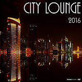 Play & Download City Lounge 2016 by Various Artists | Napster