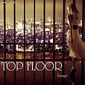 Play & Download Top Floor Lounge by Various Artists | Napster