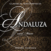 Classical Masterpieces: Andaluza & More, Vol. 13 by Various Artists