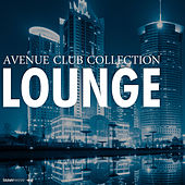 Play & Download Avenue Club Collection Lounge by Various Artists | Napster