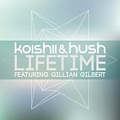 Play & Download Lifetime (feat. Gillian Gilbert) by Koishii & Hush | Napster