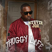 Play & Download Thuggy Life by Stevie Joe | Napster