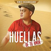 Play & Download Huellas De Tu Amor by Kiko Rodriguez | Napster