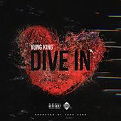 Play & Download Dive In by Yung King | Napster