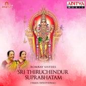 Play & Download Sri Thiruchendur Suprabhatam by Bombay Sisters | Napster
