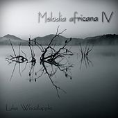 Play & Download Melodia africana IV by Luke Woodapple | Napster