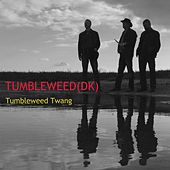 Play & Download Tumbleweed Twang by Tumbleweed | Napster