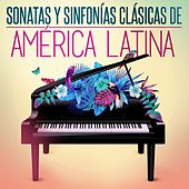 Play & Download Sonatas y Sinfonías Clásicas de América Latina by Various Artists | Napster