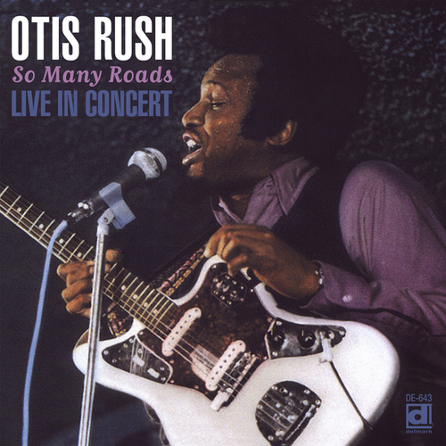 Play & Download So Many Roads: Live In Concert by Otis Rush | Napster