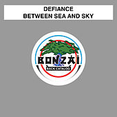 Play & Download Between Sea And Sky by Defiance | Napster