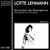 Play & Download Die Lyrikerin der Gesangskunst, Vol. 1 by Lotte Lehmann | Napster