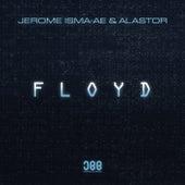Floyd by Jerome Isma-Ae