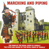 Play & Download Marching And Piping by The Band of the Royal Corps of Signals | Napster