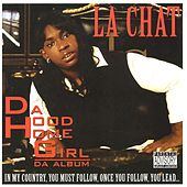 Play & Download Da Hood Homegirl by La' Chat | Napster