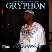 Trouble by Gryphon