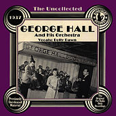 Play & Download The Uncollected: George Hall And His Orchestra by Dolly Dawn | Napster
