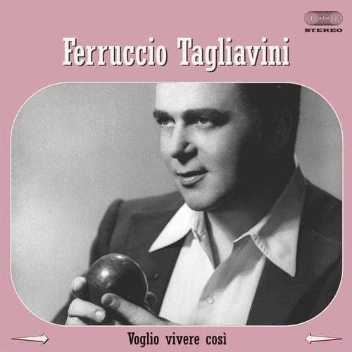 Voglio vivere così by Ferruccio Tagliavini