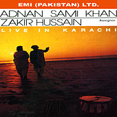 Play & Download Adnan Sami Khan & Zakir Hussain   Live In Karachi by Zakir Hussain | Napster