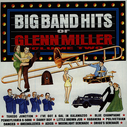 Big Band Hits of Glenn Miller (Vol 2) by Glenn Miller