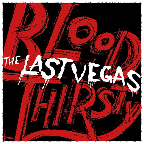 Play & Download Bloodthirsty by The Last Vegas | Napster