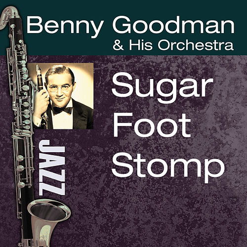Play & Download Sugar Foot Stomp by Benny Goodman | Napster