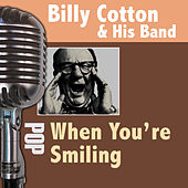 When You're Smiling by Billy Cotton