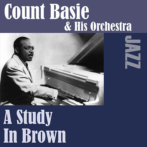 Play & Download A Study In Brown by Count Basie | Napster