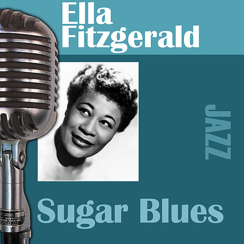 Play & Download Sugar Blues by Ella Fitzgerald | Napster