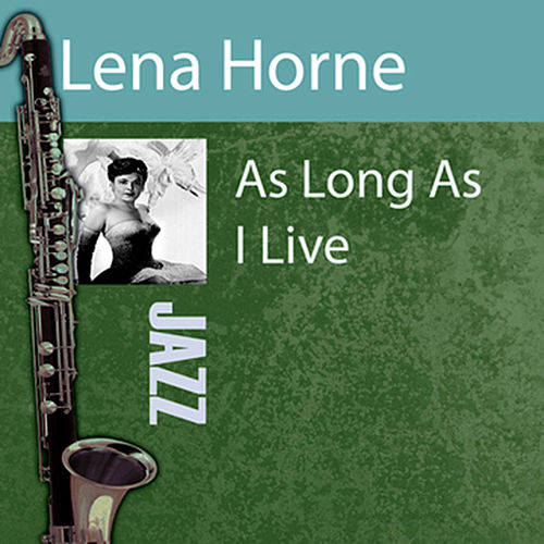 Play & Download As Long As I Live by Lena Horne | Napster