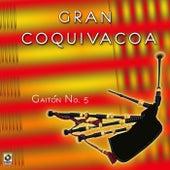 Play & Download Gaiton N°5 by Gran Coquivacoa | Napster