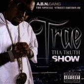 Tha Truth Show - Street Edition by Trae