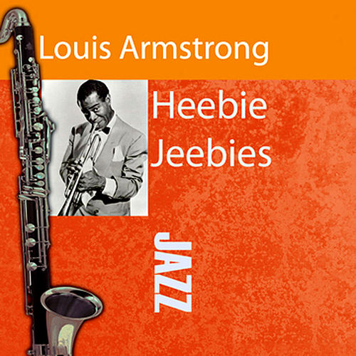 Play & Download Heebie Jeebies by Louis Armstrong | Napster