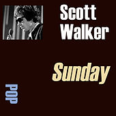 Play & Download Sunday by Scott Walker | Napster