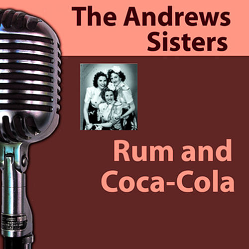 Play & Download Rum And Coca Cola by The Andrews Sisters | Napster
