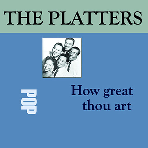 Play & Download How Great Thou Art by The Platters | Napster