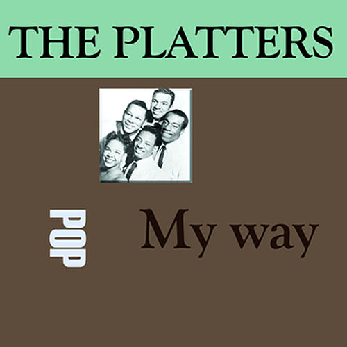 Play & Download My Way by The Platters | Napster