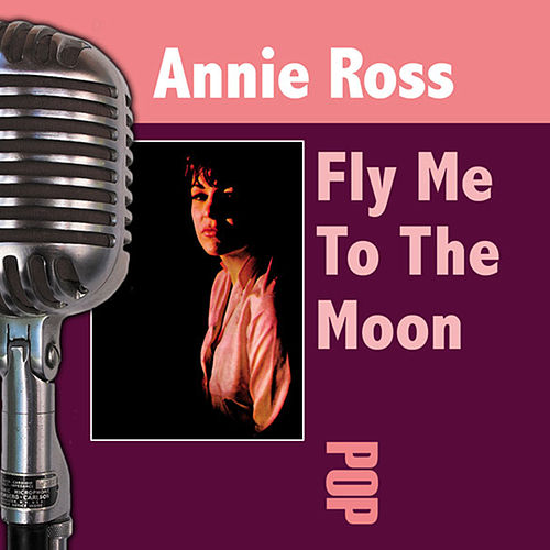 Play & Download Fly Me To The Moon by Annie Ross | Napster