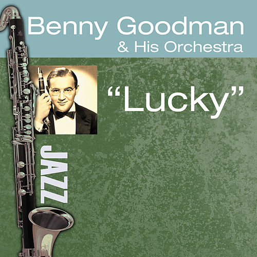 Lucky by Benny Goodman